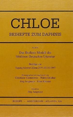 Das Berliner Modell Der Mittleren Deutschen Literatur. Beitr????ge zur Tagung Kloster Zinna 29.09.-01.10.1997. (Chloe 33) (German Edition) by Walter Delabar (2000-01-31)