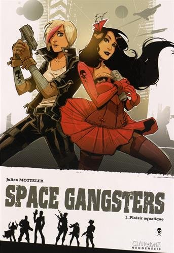 Space gangsters, Tome 1 : Plaisir aquatique
