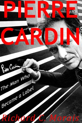 pierre-cardin-the-man-who-became-a-label-english-edition