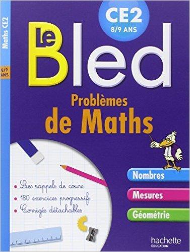 Cahier Bled Problèmes De Maths CE2 de Daniel Berlion,Jean Collet ( 14 janvier 2015 )