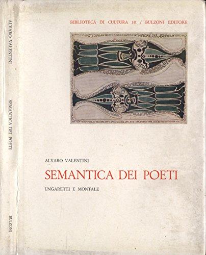 Semantica dei poeti. Ungaretti e montale.