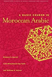 A Basic Course in Moroccan Arabic with MP3 Files (Georgetown Classics in Arabic Language And Linguistics)
