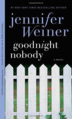 Goodnight Nobody: A Novel (All Fall Down Von Jennifer Wiener)