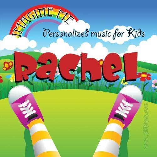 Imagine Me - Personalized just for Rachel - Pronounced ( Ray-Chal ) by Personalized Kid Music