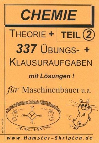 Chemie - Teil 2 | Theorie + 300 Übungs- & Klausuraufgaben mit ausführlichen Lösungen! || >>> für Maschinenbauer u.a. <<< (160 Seiten)