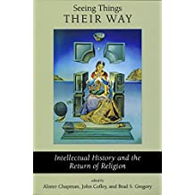 Seeing Things Their Way: Intellectual History and the Return of Religion