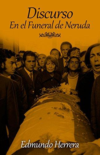 Discurso en el Funeral de Neruda por Edmundo Herrera Z.