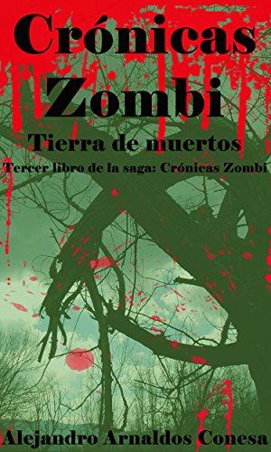 Crónicas zombi: Tierra de muertos por Alejandro Arnaldos Conesa