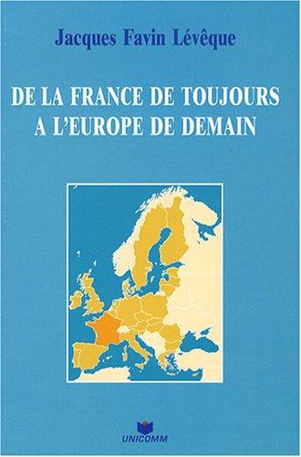 De la France de toujours à l'Europe de demain