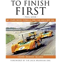 To Finish First by Phil Kerr (2008) Hardcover