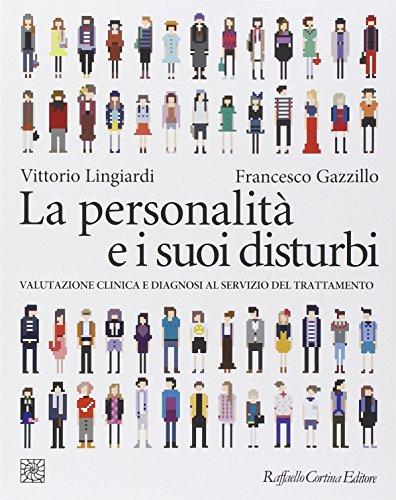 La personalità e i suoi disturbi. Valutazione clinica e diagnosi al servizio del trattamento (Grandi manuali di psicologia)