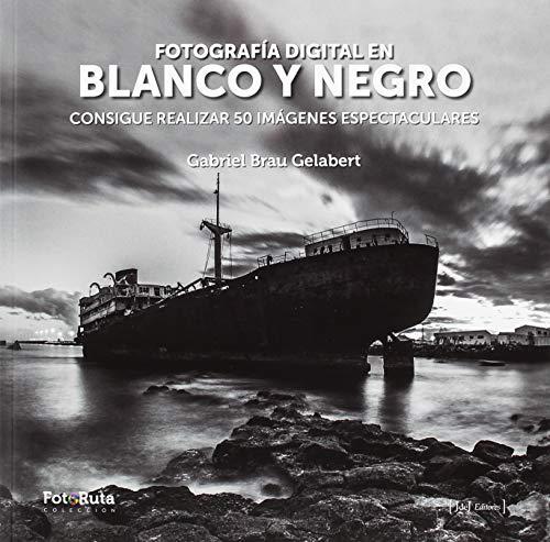 Fotografía digital en blanco y negro (FotoRuta)