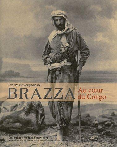 Pierre Savorgnan de Brazza: Au coeur du Congo par Isabelle Dion