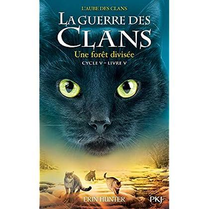 La guerre des Clans, cycle V - Tome 05 : Une forêt divisée (5)
