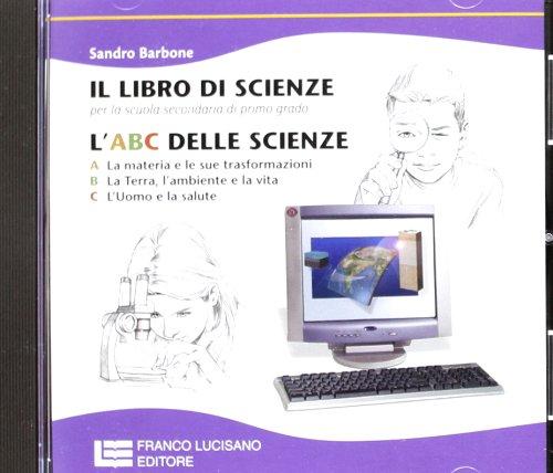 L'ABC delle Scienze. CD-ROM. Per la Scuola media