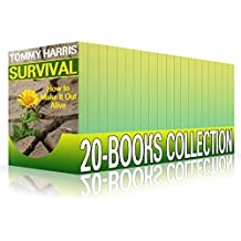 Survival 20-Books Collection: How to Make It Out Alive : (Survival Guide, Survival Gear)  (English Edition)