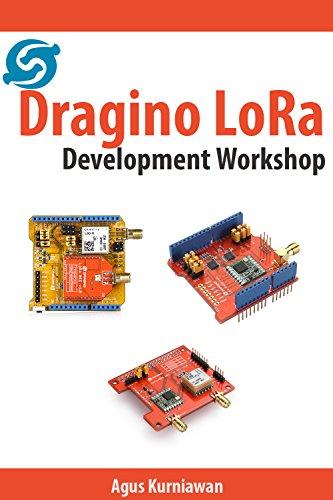 Dragino LoRa Development Workshop (English Edition) por Agus Kurniawan