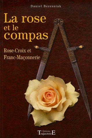 La rose et le compas par Daniel Béresniak