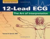 Introduction To 12-Lead ECG: The Art Of Interpretation by Tomas B. Garcia (2014-06-27)