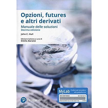 Opzioni, Futures E Altri Derivati. Manuale Delle Soluzioni. Ediz. Mylab. Con Contenuto Digitale Per Accesso On Line