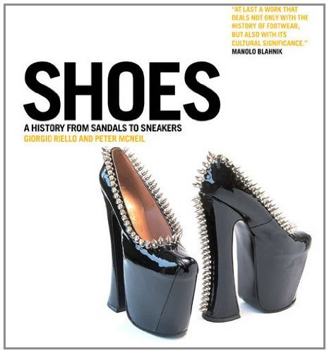 Shoes: A History from Sandals to Sneakers by Giorgio Riello (2011-10-25)