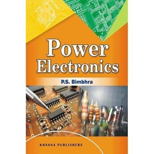 Power Electronics by P. S. Bimbhra (2012-01-02)