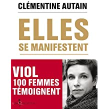 Elles se manifestent : Viol, 100 femmes témoignent