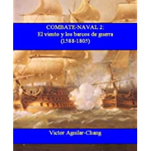 Combate Naval 2: El viento y los barcos de guerra (1588 d.C.-1805 d.C.) -4a Edición 2016-