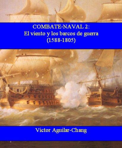 Combate Naval 2: El viento y los barcos de guerra (1588 d.C.-1805 d.C.)