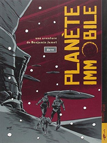 Une aventure de Benjamin Jamet, Tome 2 : Planète immobile