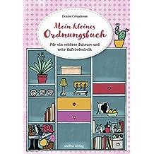 Mein kleines Ordnungsbuch: Für ein schönes Zuhause und mehr Zufriedenheit