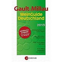 Gault Millau WeinGuide Deutschland 2013: Der Weinführer für Genießer