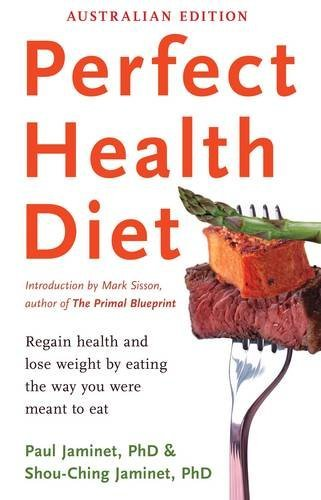 Perfect Health Diet: regain health and lose weight by eating the way you were meant to eat por Paul Jaminet