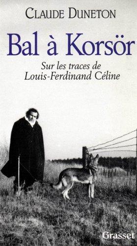 Bal  Korsr : Sur les traces de Louis-Ferdinand Cline