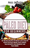 Paleo: Paleo Diet for beginners: TOP 100 Paleo Recipes for Weight Loss & Healthy Recipes for Paleo Snacks, Paleo Lunches, Paleo Desserts, Paleo Breakfast. Healthy Books, Paleo Slow Cooker Book 9
