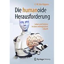 Die humanoide Herausforderung: Leben und Existenz in einer anthropozänen Zukunft