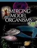 Emerging Model Organisms: A Laboratory Manual: v. 1