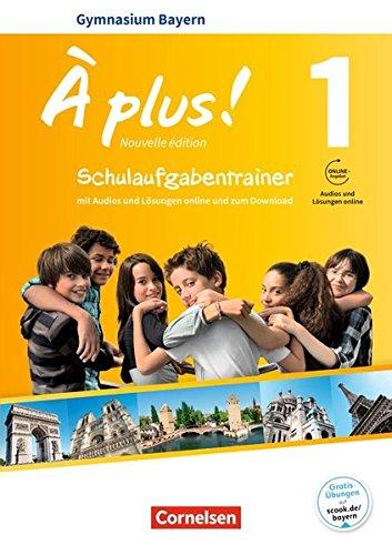 À plus ! - Nouvelle édition - Bayern: Band 1 - Schulaufgabentrainer mit Audios und Lösungen online