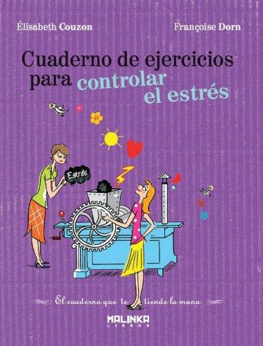 Cuaderno De Ejercicios Para Controlar El Estres (Cuadernos de ejercicios)