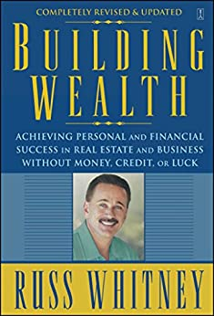 Building Wealth: From Rags To Riches Through Real Estate (English Edition) von [Whitney, Russ]