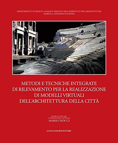 Metodi e tecniche integrate di rilevamento per la realizzazione di modelli virtuali dell'architettura della citt: Ricerca COFIN 2004. Coordinatore nazionale Mario Docci