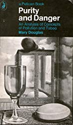 Purity and Danger: An Analysis of the Concepts of Pollution and Taboo (Pelican)