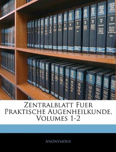 Zentralblatt fuer Praktische Augenheilkunde, Erster Jahrgang