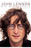 John Lennon: Die Biographie (KNAUR eRIGINALS)