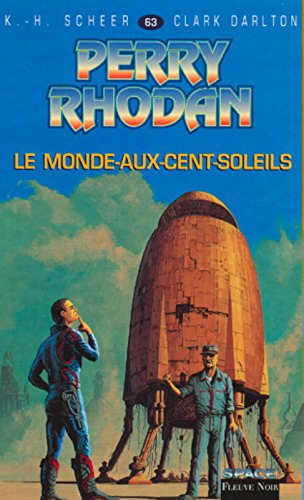 Perry Rhodan, tome 63 : Le Monde aux cent soleil