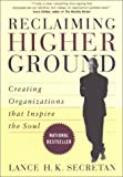 Telecharger Livres Reclaiming Higher Ground Creating Organizations that Inspire the Soul by Lance H K Secretan 1997 04 02 (PDF,EPUB,MOBI) gratuits en Francaise