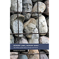 Memory Laws, Memory Wars: The Politics of the Past in Europe and Russia (New Studies in European History) (English…