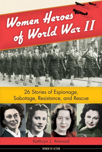 Women Heroes of World War II (Women of Action)