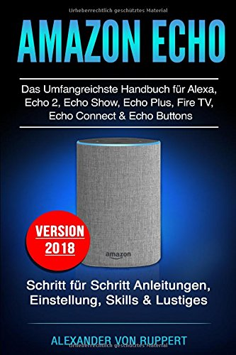 Amazon-Echo-Das-umfangreichstes-Handbuch-fr-Alexa-Echo-2-Echo-Show-Echo-Plus-Fire-TV-Echo-Connect-Echo-Buttons-Schritt-fr-Schritt-Anleitungen-Einstellung-Skills-Lustiges-Version-2018
