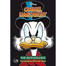 Onkel Dagobert – Die Anthologie: Die reichste Ente der Welt